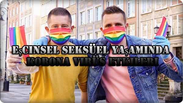 Eşcinsel Seksüel Yaşamında Korona Virüs Etkileri